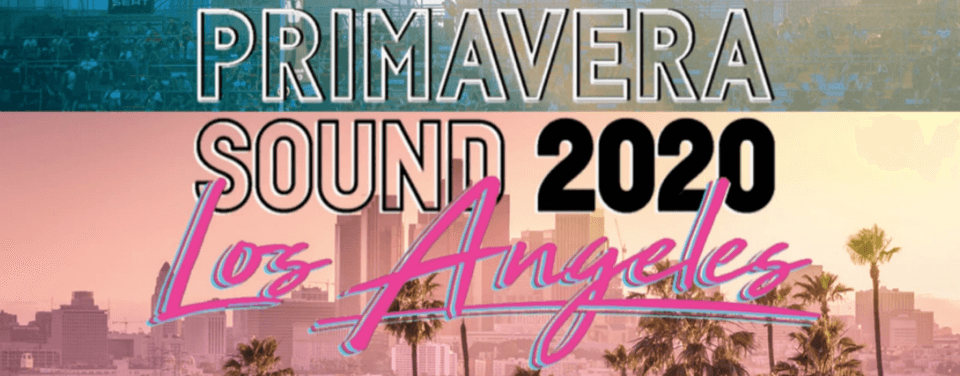 Primavera Sound Los Angeles