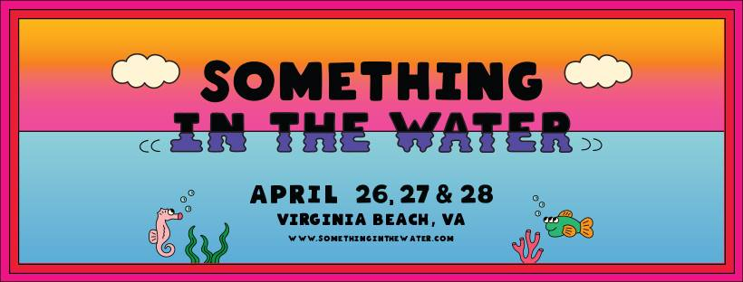 Something In The Water 2019